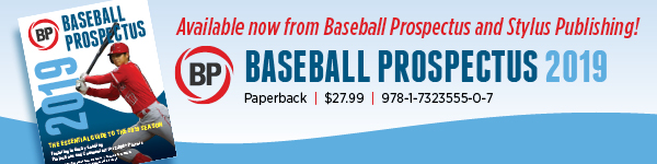 Baseball Prospectus 2019 - Available now from Baseball Prospectus and Stylus Publishing!