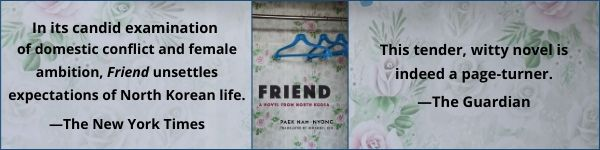 Columbia University Press: Friend: A Novel from North Korea by Nam-Nyong Paek, translated by Immanuel Kim