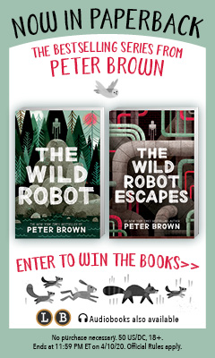 Little, Brown Books for Young Readers: The Wild Robot and The Wild Robot Escapes by Peter Brown