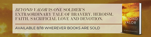 Thomas Nelson: Beyond Valor: A World War II Story of Extraordinary Heroism, Sacrificial Love, and a Race Against Time by Jon Erwin and William Doyle