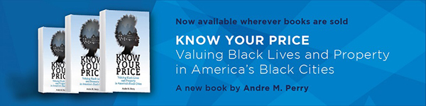 Brookings Institution Press: Know Your Price: Valuing Black Lives and Property in America's Black Cities by Andre M Perry