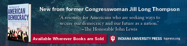 Indiana University Press: The Character of American Democracy: Preserving Our Past, Protecting Our Future by Jill Long Thompson