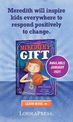 Loyola Press: Meredith's Gift by Joellyn Cicciarelli, illustrated by Carrie Schuler