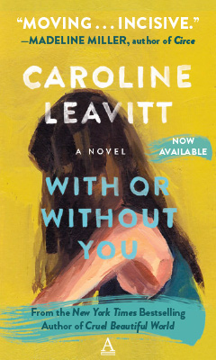 Algonquin Books: With or Without You by Caroline Leavitt