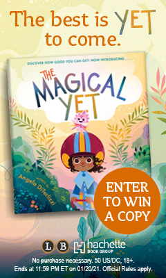 Little, Brown Books for Young Readers: The Magical Yet by Angela Diterlizzi, illustrated by Lorena Alvarez