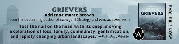 AK Press: Grievers (Black Dawn #1) by Adrienne Maree Brown