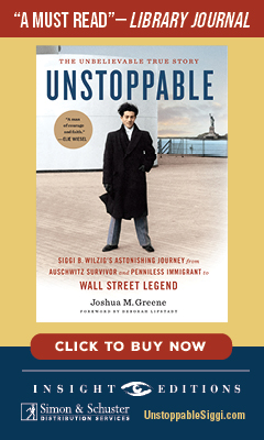 Insight Editions: Unstoppable: Siggi B. Wilzig's Astonishing Journey from Auschwitz Survivor and Penniless Immigrant to Wall Street Legend by Joshua Greene
