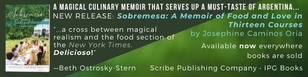 Scribe Publishing Co: Sobremesa: A Memoir of Food and Love in Thirteen Courses by Josephine Caminos Oria