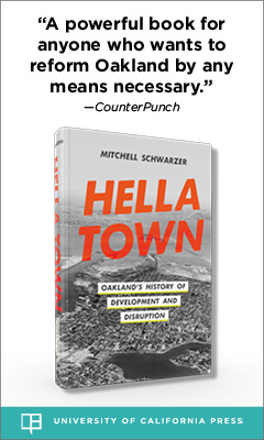 University of California Press: Hella Town: Oakland's History of Development and Disruption (1st ed.) by Mitchell Schwarzer