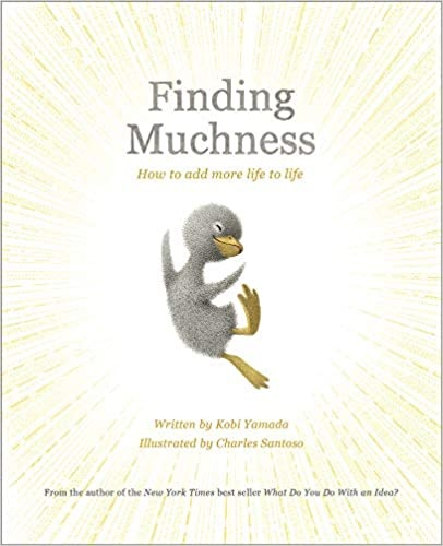 Finding Muchness: How to Add More Life to Life