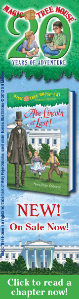 Magic Tree House: Abe Lincoln at Last! by Mary Pope Osborne, illustrated by Salvatore Murdocca