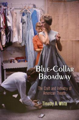 blue collar broadway