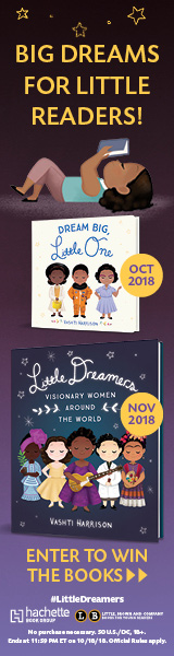 Little, Brown Books for Young Readers: Dream Big, Little One & Little Dreamers: Visionary Women Around the World by Vashti Harrison