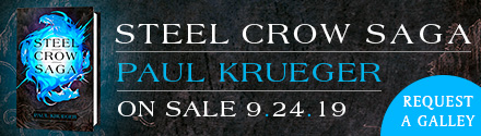 Del Rey Books: Steel Crow Saga by Paul Krueger