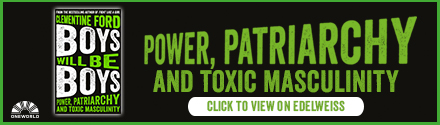 Oneworld Publications: Boys Will Be Boys: Power, Patriarchy and Toxic Masculinity by Clementine Ford