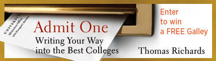 Johns Hopkins University Press: Admit One: Writing Your Way Into the Best Colleges by Thomas Richards
