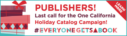 Publishers! Last call for the One California Holiday Catalog Campaign! Learn more>