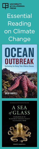 University of California Press: Essential Reading on Climate Change: Ocean Outbreak and A Sea of Glass by Drew Harvill