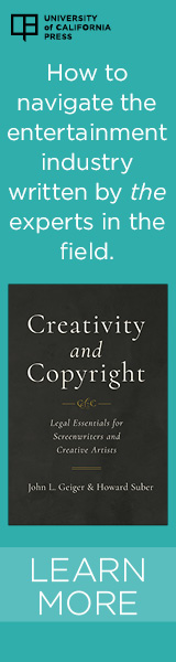 University of California Press: Creativity and Copyright: Legal Essentials for Screenwriters and Creative Artists by John L. Geiger and Howard Suber
