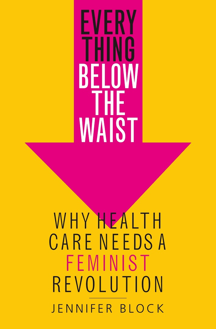 Review: Everything Below the Waist: Why Health Care Needs a