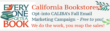 California Bookstores: Opt-into CALIBA's Fall Email Marketing Campaign - Free to You!