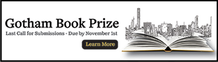 Gotham Book Prize: Last Call for Submissions - Due by November 1st