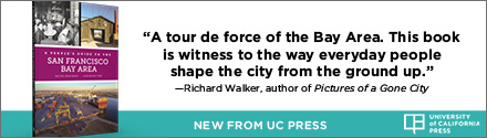 University of California Press: A People's Guide to the San Francisco Bay Area, Volume 3 by Rachel Brahinsky, Alexander Tarr, Bruce Rinehart