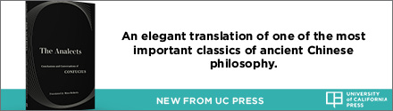 University of California Press: The Analects: Conclusions and Conversations of Confucius by Confucius, translated by Moss Roberts