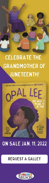 Thomas Nelson: Opal Lee and What It Means to Be Free: The True Story of the Grandmother of Juneteenth by Alice Faye Duncan, illustrated by Keturah A Bobo