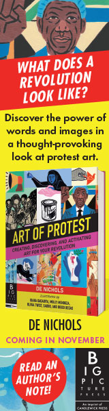 Big Picture Press: Art of Protest: Creating, Discovering, and Activating Art for Your Revolution by De Nichols