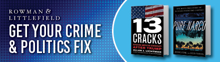 Rowman & Littlefield Publishers: Get your crime and politics fill!