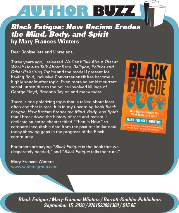 AuthorBuzz: Berrett-Koehler Publishers: Black Fatigue: How Racism Erodes the Mind, Body, and Spirit by Mary-Frances Winters