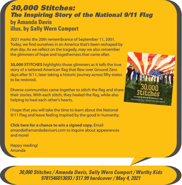 KidsBuzz: Worthy Kids: 30,000 Stitches: The Inspiring Story of the National 9/11 Flag by Amanda Davis, illus. by Sally Wern Comport