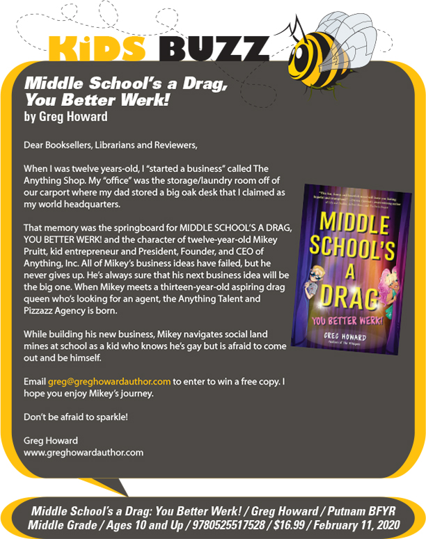 KidsBuzz: G.P. Putnam's Sons BFYR: Middle School's a Drag, You Better Werk! by Greg Howard