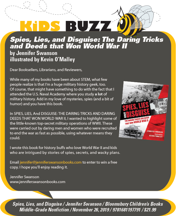KidsBuzz: Bloomsbury Children's Books:  Spies, Lies, and Disguise: The Daring Tricks and Deeds That Won World War II by Jennifer Swanson, illustrated by Kevin O'Malley