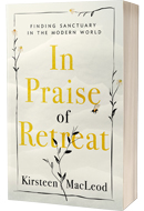 ECW Press: In Praise of Retreat: Finding Sanctuary in the Modern World by Kirsteen MacLeod