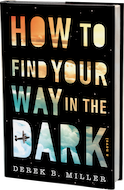 GLOW: Houghton Mifflin Harcourt: How to Find Your Way in the Dark by Derek B. Miller