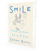 GLOW: Simon & Schuster: Smile: The Story of a Face by Sarah Ruhl