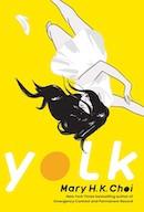 GLOW: Simon & Schuster BFYR: Yolk by Mary H.K. Choi